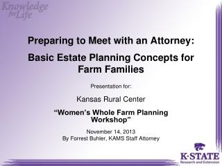Preparing to Meet with an Attorney: Basic Estate Planning Concepts for Farm Families