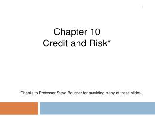 Chapter 10 Credit and Risk*