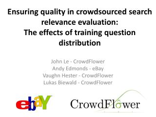 Ensuring quality in  crowdsourced  search  relevance evaluation : The  effects of training question distribution