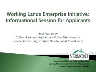 Working Lands Enterprise Initiative: Informational Session for Applicants Presentation by: Colleen Leonard, Agricultura