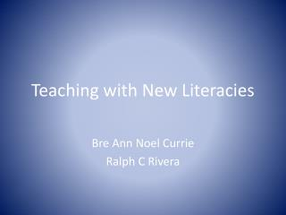 Teaching with New Literacies
