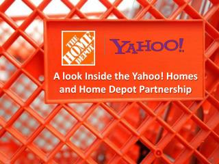 A look Inside the Yahoo! Homes and Home Depot Partnership