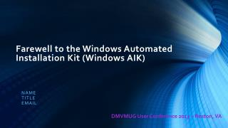Farewell to the Windows Automated Installation Kit (Windows AIK)