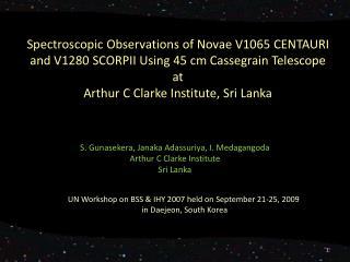 S .  Gunasekera ,  Janaka Adassuriya , I .  Medagangoda Arthur C Clarke Institute  Sri Lanka