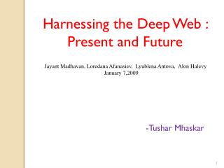 Harnessing the Deep Web : Present and Future