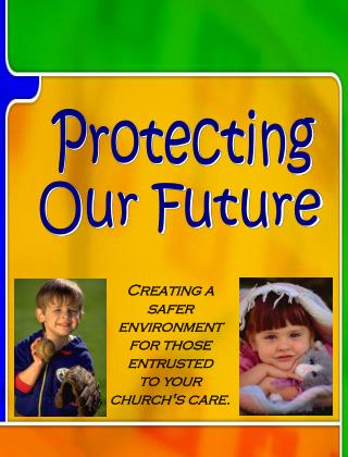 Creating a safer environment for those entrusted to your church's care.