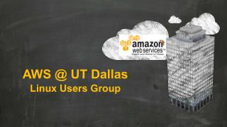 AWS @ UT Dallas Linux Users Group