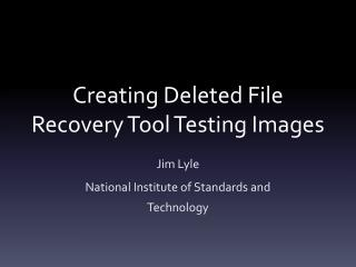Creating Deleted File Recovery Tool Testing Images