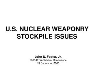 U.S. NUCLEAR WEAPONRY STOCKPILE ISSUES