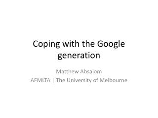 Coping with the Google generation