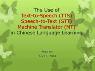 The Use of  Text-to-Speech (TTS) Speech-to-Text (STT) Machine Translator (MT) in Chinese Language Learning