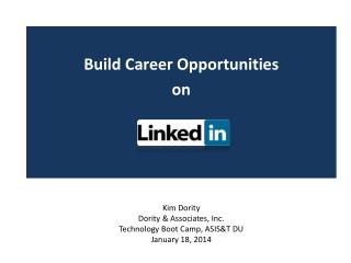 Kim Dority Dority & Associates, Inc. Technology Boot Camp, ASIS&T DU January 18, 2014