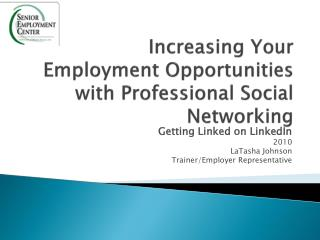 Increasing Your Employment Opportunities with Professional Social Networking