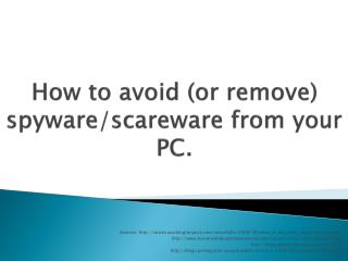 How to avoid (or remove) spyware/scareware from your PC.