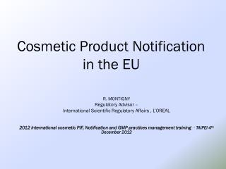 Cosmetic  P roduct  Notification  in the EU