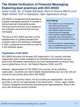 Key Findings ISO 20022 is a set of standards around financial services messaging that serves as an international recipe