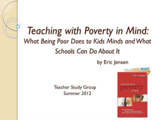Teaching with Poverty in Mind:  What Being Poor Does to Kids Minds and What Schools Can Do About It   by Eric Jensen