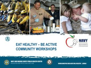 EAT HEALTHY – BE ACTIVE COMMUNITY WORKSHOPS