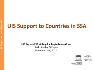 UIS Support to Countries in SSA