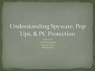 Understanding Spyware, Pop Ups, & PC Protection