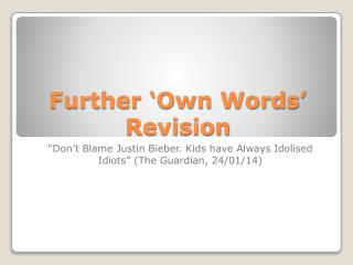 Further 'Own Words' Revision