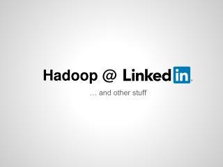 Hadoop @
