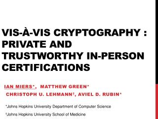 Vis - à -vis Cryptography :  Private  and Trustworthy In-Person  Certifications