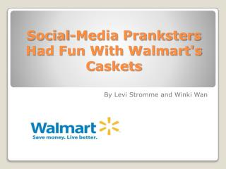 Social-Media Pranksters Had Fun With  Walmart's  Caskets