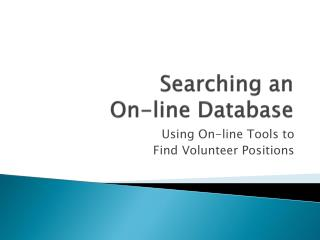 Searching an  On-line Database