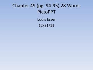 Chapter 49 (pg.  94-95) 28 Words  PictoPPT
