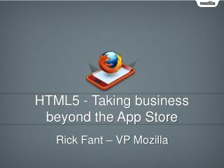 HTML5 - Taking business beyond the App Store