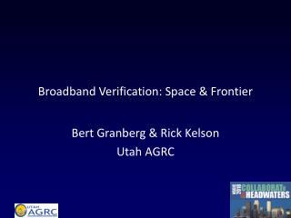 Broadband Verification: Space & Frontier