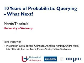 10 Years of Probabilistic Querying – What Next?
