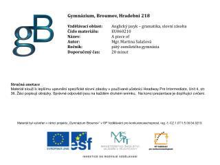 Gymnázium, Broumov, Hradební 218 Vzdělávací oblast:  Anglický jazyk – gramatika, slovní zásoba  Číslo materiálu: EU06