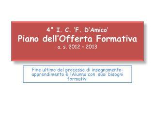 4° I. C. 'F. D'Amico'  Piano  dell'Offerta Formativa a. s. 2012 – 2013