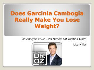 Does  Garcinia Cambogia  Really Make You Lose Weight?