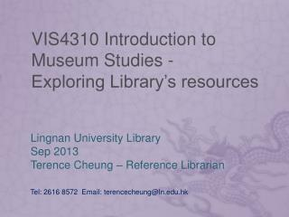 VIS4310  Introduction  to Museum  Studies -  Exploring Library's resources