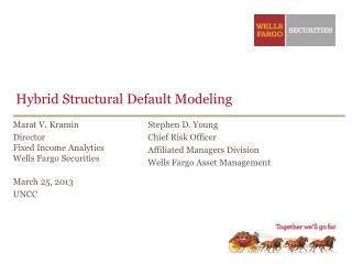 Hybrid Structural Default Modeling