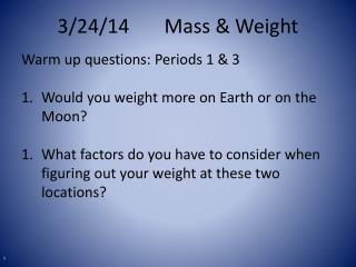 3/24/14		Mass & Weight