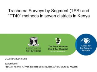 "Trachoma Surveys by Segment (TSS) and ""TT40"" methods in seven districts in Kenya"