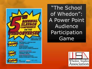 """The School of  Whedon "": A Power Point Audience Participation Game"