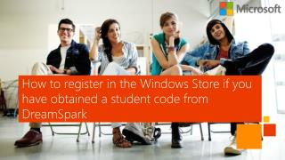 How to  register  in the Windows  Store if you have obtained a student code from DreamSpark