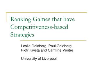 Ranking Games that have Competitiveness-based Strategies