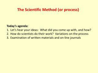 The Scientific Method (or process)