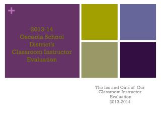 2013-14 Osceola School District's Classroom Instructor Evaluation