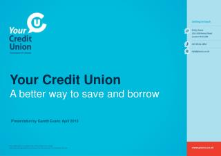 Your  Credit Union A better way to save and borrow