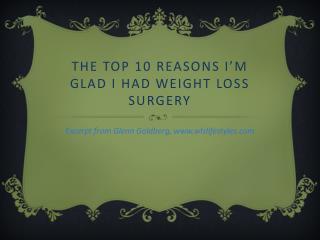 The top 10 reasons I'm glad I had weight loss surgery