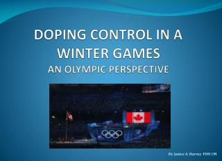 DOPING CONTROL IN A WINTER GAMES AN OLYMPIC PERSPECTIVE