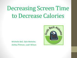 Decreasing Screen Time to Decrease Calories