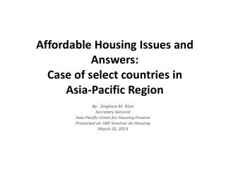 Affordable  Housing Issues and  Answers: Case  of  select countries  in  Asia-Pacific  Region